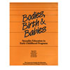 Bodies, Birth & Babies