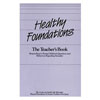Healthy Foundations: The Teacher's Book
